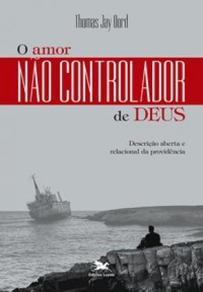 O amor não controlador de Deus