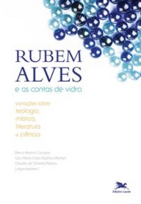 Rubem Alves e as contas de vidro