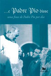 ...E Padre Pio disse