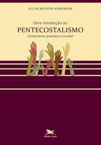 Uma introdução ao pentecostalismo