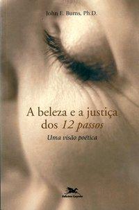 A beleza e a justiça dos 12 passos - Uma visão pética