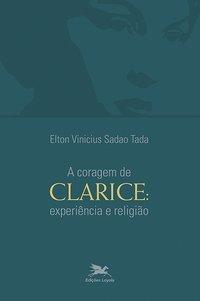 A coragem de Clarice - Experiência e religião