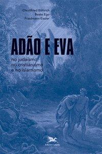 Adão e Eva no judaísmo, no cristianismo e no islamismo
